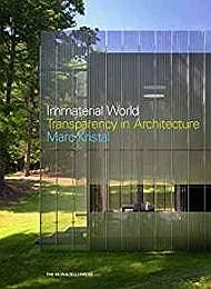 Immaterial World: Transparency in ArchitectureKristal, Marc - Product Image
