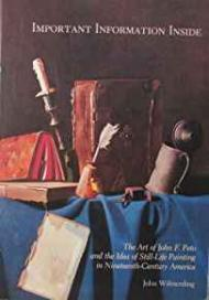 Important Information Inside: The art of John F. Peto and the idea of stilllife painting in NineteenthCentury Americaby: Wilmerding, John - Product Image