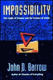 Impossibility : The Limits of Science and the Science of Limitsby: Barrow, John D. - Product Image
