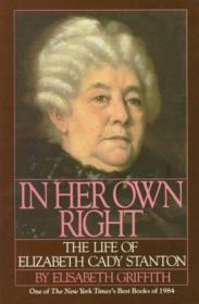 In Her Own Right - The Life of Elizabeth Cady Stantonby: Griffith, Elisabeth - Product Image