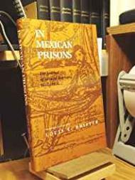 In Mexican Prisons - The Journal of Eduard Harkort 1832-1834Brister (Ed.), Louis E. - Product Image