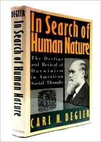 In Search of Human Nature: The Decline and Revival of Darwinism in American Social ThoughtDegler, Carl N. - Product Image