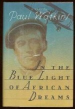 In the Blue Light of African Dreamsby: WATKINS, PAUL - Product Image