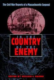 In the Country of the Enemy: The Civil War Reports of a Massachusetts Corporal (New Perspectives on the History of the South)by: Harris, William C. - Product Image
