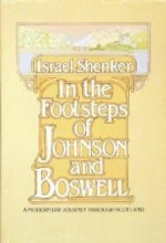 In the Footsteps of Johnson and Boswell: A Modern Day Journey Through Scotlandby: Shenker, Israel - Product Image