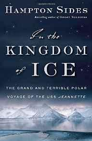 In the Kingdom of Ice: The Grand and Terrible Polar Voyage of the USS JeannetteSides, Hampton - Product Image