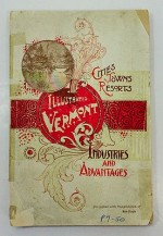 Industrial Advantages of the State of Vermont, Together with an Account of the Material Development and Progress of the Principal Cities and Towns, and a Series of Comprehensive Sketches of the Representative Business Enterprises, The - Product Image