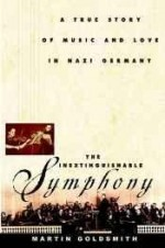 Inextinguishable Symphony, The: A True Story of Music and Love in Nazi Germanyby: Goldsmith, Martin - Product Image