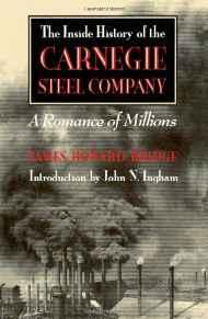 Inside History of the Carnegie Steel Company, The: A Romance of MillionsBridge, James Howard - Product Image