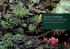 Interior Landscapes: Horticulture and Designby: Malitz, Seth & Jerome - Product Image