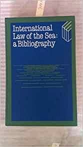 International Law of the Sea - A BibliographyPapadakis, Nikos - Product Image