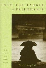 Into the Tangle of Friendship : A Memoir of the Things That Matterby: Kephart, Beth - Product Image