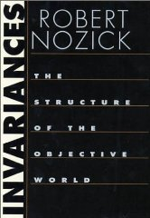 Invariances: The Structure of the Objective Worldby: Nozick, Robert - Product Image