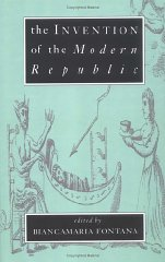 Invention of the Modern Republic, The Fontana, Biancamaria (Editor) - Product Image