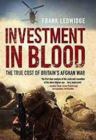 Investment in Blood: The True Cost of Britain's Afghan WarLedwidge, Frank - Product Image
