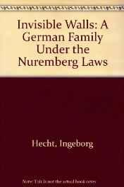 Invisible walls: a German family under the Nuremberg LawsHecht, Ingeborg - Product Image