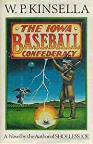 Iowa Baseball Confederacy, Theby: Kinsella, W. P. - Product Image