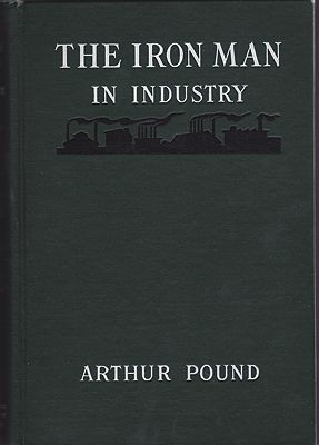 Iron Man in Industry, The: An Outline of the Social Significance of Automatic MachineryPound, Arthur - Product Image