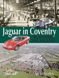 JAGUAR IN COVENTRY: BUILDING THE LEGENDThorley, Nigel - Product Image