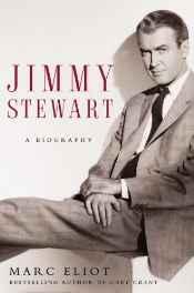 JIMMY STEWART: A BIOGRAPHYEliot, Marc - Product Image