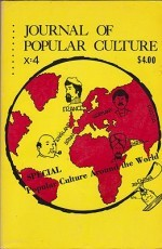 JOURNAL OF POPULAR CULTURE Volume X Spring 1977 No. 4by: Brown (Ed.), Ray B. - Product Image