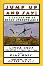 JUMP UP AND SAY: A Collection of Black Storytellingby: Goss, Linda - Product Image