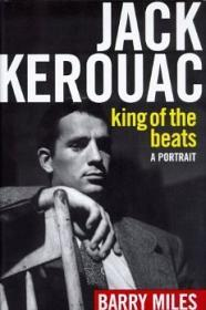 Jack Kerouac, King of the Beats: A PortraitMiles, Barry - Product Image