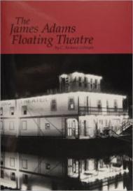James Adams Floating Theatre, Theby: Gillespie, C. Richard - Product Image