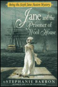 Jane and the Prisoner of Wool House: Being the Sixth Jane Austen Mysteryby: Barron, Stephanie - Product Image