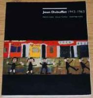 Jean Dubuffet 1943-1963 - Paintings, Sculptures, Assemblagesby: Demetrion, James T./Peter Schjeldahl/Susan J. Cooke/Jean Planque/Hirshhorn Museum - Product Image