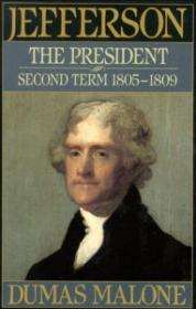 Jefferson the President: Second Term 1805  1809  Volume Vby: Malone, Dumas - Product Image