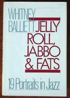 Jelly Roll, Jabbo, and Fats: 19 portraits in jazzBalliett, Whitney - Product Image