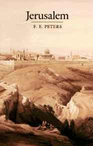 Jerusalem; the Holy City in the Eyes of Chroniclers, Visitors, Pilgrims, and prophets from the Days of Abraham to the Beginnings of Modern Timesby: Peters, F. E. - Product Image