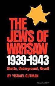 Jew of Warsaw 1939-1943: Ghetto, Underground, Revoltby: Gutman, Yisrael - Product Image