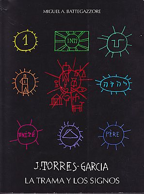 Joaquin Torres-Garcia: La Tramay y Los SignosBattegazzore, Miguel A. - Product Image