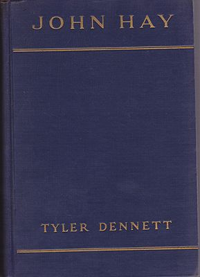 John Hay: From Poetry to PoliticsDennet, Tyler - Product Image