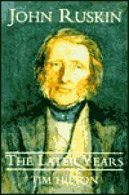 John Ruskin: The Later Yearsby: Hilton, Tim - Product Image