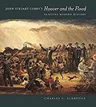 John Steuart Curry's Hoover and the Flood: Painting Modern HistoryEldredge, Charles C. - Product Image