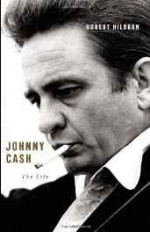 Johnny Cash: The Lifeby: Hilburn, Robert - Product Image