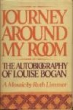 Journey Around My Room - The Autobiography of Louise Boganby- Limmer, Ruth - Product Image