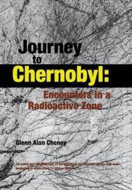 Journey to Chernobyl: Encounters in a Radioactive Zoneby: Cheney, Glenn Alan - Product Image