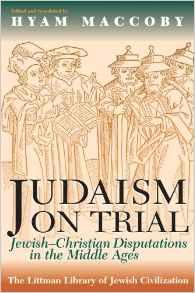 Judaism on trial : Jewish-Christian disputations in the Middle AgesMaccoby, Hyam (editor) - Product Image