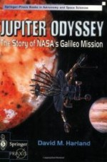 Jupiter Odyssey: The Story of NASA's Galileo Mission (Springer Praxis Books / Space Exploration)by: Harland, David M. - Product Image