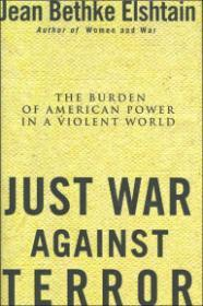 Just War Against Terror: The Burden of American Power In a Violent Worldby: Elshtain, Jean Bethke - Product Image