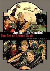 Justice Illuminated: the art of Arthur Szykby: Ungar, Irvin (Editor) - Product Image