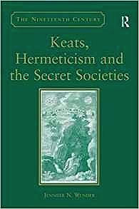 Keats, Hermeticism, and the Secret SocietiesWunder, Jennifer N. - Product Image