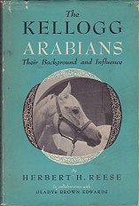 Kellogg Arabians, The: Their Background and Influence Reese, Herbert H. - Product Image