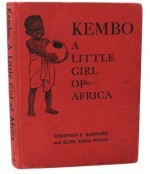 Kembo: A Little Girl of Africaby: Barnard, Winifred E. and Elsie Anna Wood - Product Image