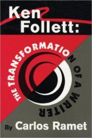Ken Follett: The Transformation of a WriterRamet, Carlos - Product Image