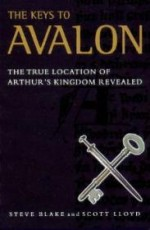 Keys to Avalon, The : The True Location of Arthur's Kingdom Revealedby: Blake, Steve - Product Image